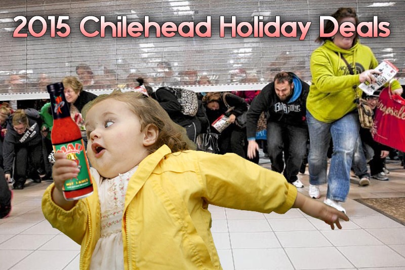2015  Annual Chilehead Holiday Sale